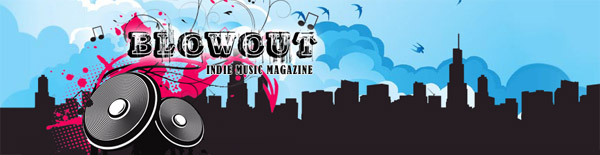 BlowOut Indie Music Magazine